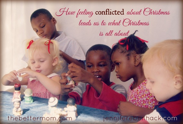 How feeling conflicted about Christmas leads us to what Christmas is all about